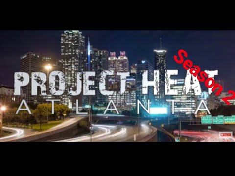 Project Heat Atlanta | Season 2 Episode 1 Rerelease Marathon
