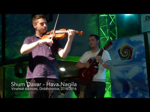 Shum Davar - Hava Nagila - Dobrichovice 27/8/2016
