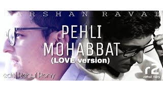 Download Lagu Pehli Mohabbat (LOVE version) || Darshan Raval || r2 Mp3