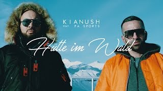 Video Kianush ft. PA Sports - Hütte im Wald (prod. by Sizzy) MP3, 3GP, MP4, WEBM, AVI, FLV Februari 2017