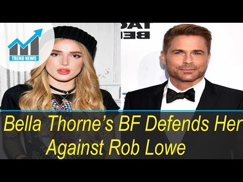 Bella Thorne's BF Defends Her Against Rob Lowe After Mudslide Tweet: He's 'Whack'