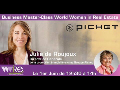«INTRO» DE LA BUSINESS MASTER CLASS DE JULIE DE ROUJOUX CEO DE LA PROMOTION IMMOBILIÈRE AU SEIN DU GROUPE PICHET