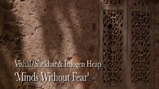 Minds Without Fear - Vishal Dadlani, Imogen Heap