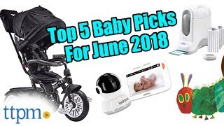 Top 5 Baby Gear in June 2018
