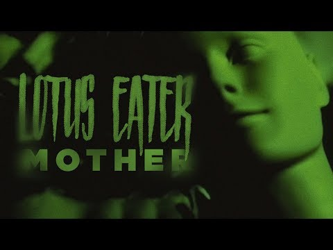 Lotus Eater - Mother (Official Music Video)