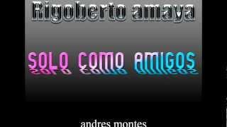 Rigoberto Amaya - Solo Como Amigos