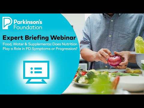 Food, Water & Supplements: Does Nutrition Play a Role in PD Symptoms or Progression?