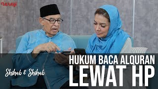 Video Shihab & Shihab - Sains dan Teknologi dalam Islam: Hukum Baca Alquran Lewat HP (Part 2) MP3, 3GP, MP4, WEBM, AVI, FLV November 2018