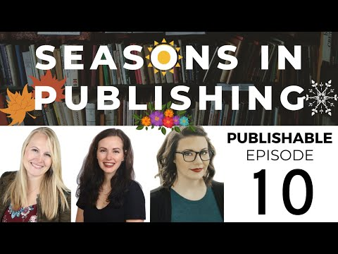 BOOK PUBLISHING SEASONS in Traditional Publishing & Self-Publishing | Publishable: Ep 10