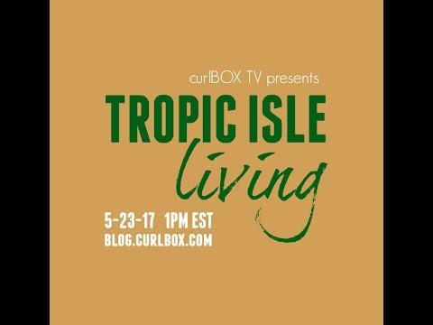 curlbox tv: tropic isle living