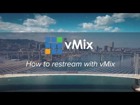 VMix Restreaming Tutorial