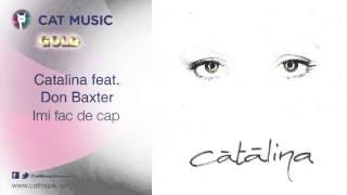 Catalina feat. Don Baxter - Imi fac de cap