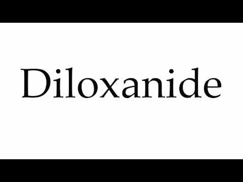 How to Pronounce Diloxanide