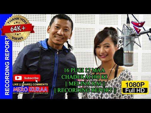 (16 Pugi 17 maa chadekai ho ki - Melina Rai (Recording Report) - Duration: 71 seconds.)