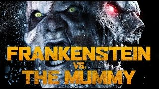 Frankenstein vs  The Mummy 2015 [Official Trailer] Frankenstein vs  The Mummy 2015
