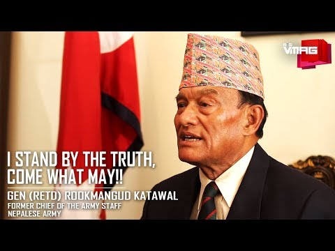 (I stand by the truth, come what may!! Rtd. Gen. Rookmangud Katawal - Duration: 23 minutes.)