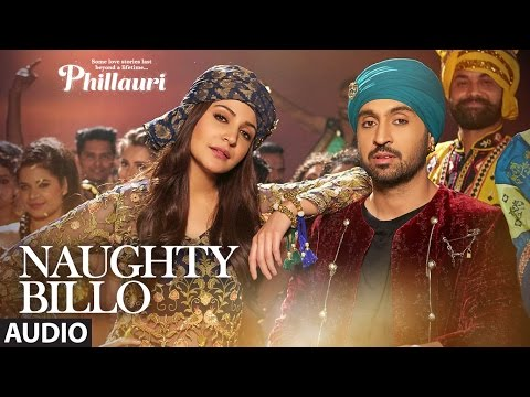 Phillauri : Naughty Billo Full Audio Song | Anushk