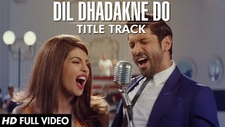 Nonton  Dil Dhadakne Do  Title Song  Full Video    Singers  Priyanka Chopra  Farhan Akhtar Film Subtitle Indonesia Streaming Movie Download