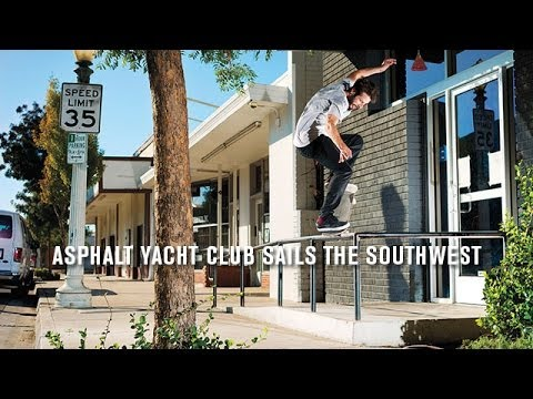 TransWorld SKATEboarding   Asphalt Yacht Club Sails The Southwest | Video