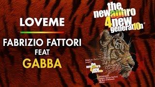 Download Lagu LOVEME - Fabrizio Fattori Feat. GABBA - The new Aphro 4 new generation Vol. 10 Mp3