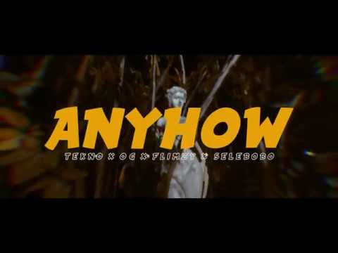 Tekno FT OG,  Flimzy And Selebobo  Anyhow (Official Video)