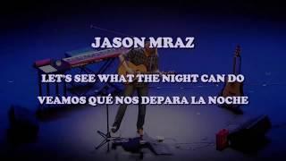 Jason Mraz - Let's See What The Night Can Do subtitulada al español / lyrics