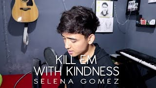 Video Selena Gomez - Kill Em With Kindness (Acoustic Cover) OST. 13 Reasons Why MP3, 3GP, MP4, WEBM, AVI, FLV Juni 2018