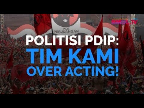 Politisi PDIP: Tim Kami Over Acting!