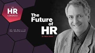 HR Congress Keynote speaker, Dr. Dave Ulrich is talking about what is required of HR to be a source of value in the future.