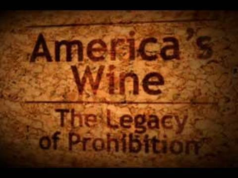 America's Wine: The Legacy of Prohibition