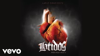 Lápiz Conciente  Papa Audio ft. Vico C