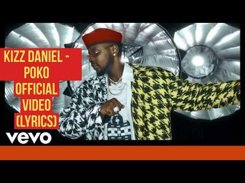 Kizz Daniel - Poko Official Video (Lyrics)