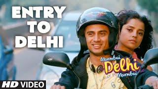 Entry To Delhi Video Song   Mumbai Delhi Mumbai