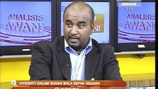 'Integriti Dalam Sukan Bola Sepak Negara' - Analisis Awani (Astro Awani) 09 Feb 2012