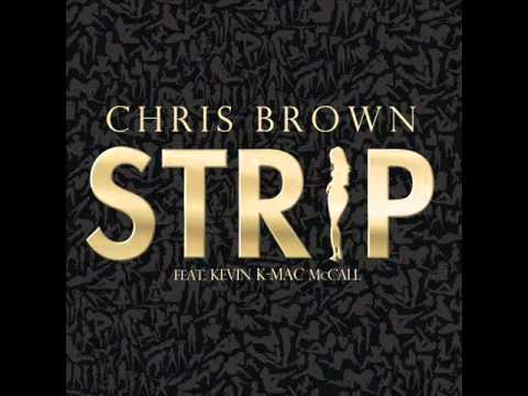 Chris Brown - Strip (Featuring Kevin K-MAC McCall)