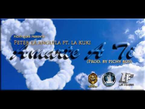 Peter La Anguila - Amarte A Ti (Ft. La Kuki) (Prod. By  Pichy Boy)