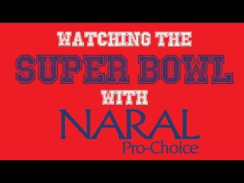 Watching the Super Bowl with NARAL