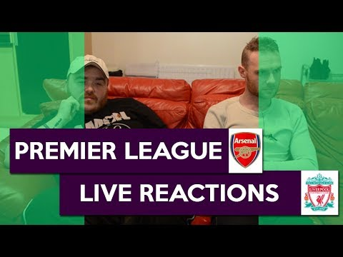 PREMIER LEAGUE REACTIONS | Arsenal Vs Liverpool | November 3rd 2018
