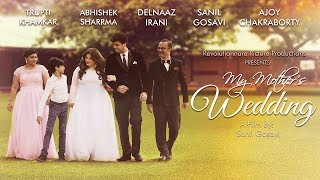 Video My Mother's Wedding | Short Film | Delnaaz Irani | Sanil Gosavi | Trupti Khamkar | Ajoy Chakraborty MP3, 3GP, MP4, WEBM, AVI, FLV Desember 2018