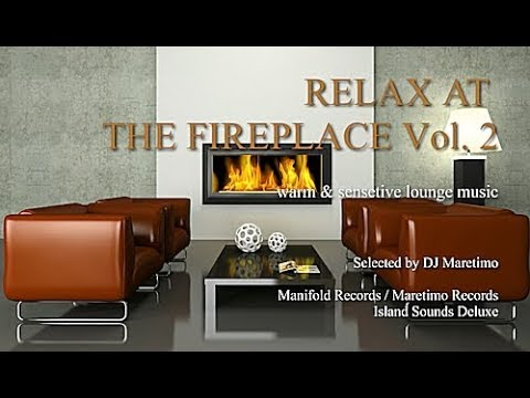 DJ Maretimo - Relax At The Fireplace Vol. 2 (2+ Hours) HD, 2018, warm & sensitive lounge music