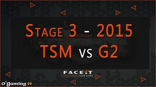 TSM vs G2 - FACEIT League 2015 Stage 3 - Europe League - Week 2 - 30/09/15