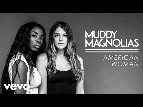 American Woman (Song) by Muddy Magnolias