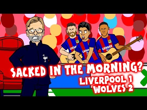 KLOPP - Sacked In The Morning? (Liverpool Vs Wolves 1-2 FA Cup 2017)