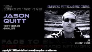 Ep. 580 FADE to BLACK Jimmy Church w/ Jason Quitt : Interdimensional Time Traveler : LIVE
