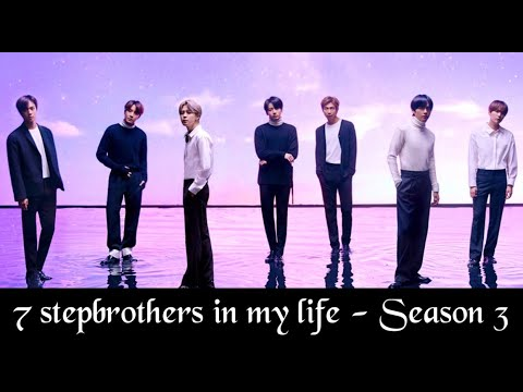 BTS FF 7 stepbrothers in my life (Season 3 - Episode 7)