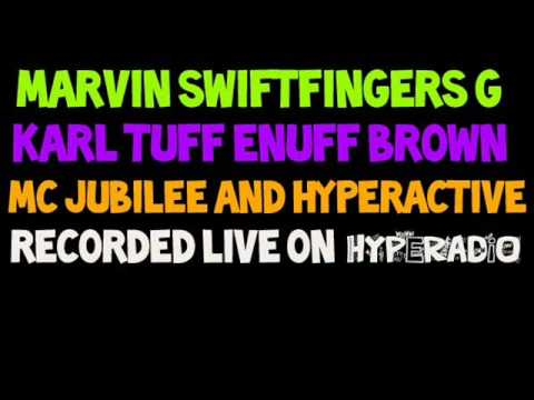 KARL TUFF ENUFF BROWN & MARVIN SWIFTFINGERS G WITH MC'S JUBILEE & HYPERACTIVE