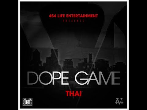 Dope Game by Thai