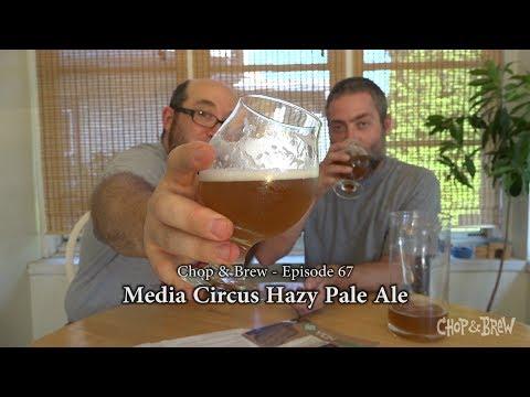 Chop & Brew | Media Circus Hazy Pale Ale