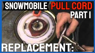 3. Snowmobile Pull Cord Replacement: PART 1