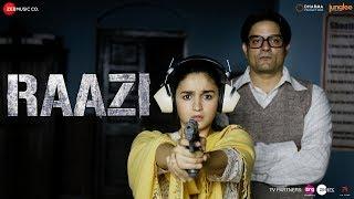 Video Raazi - Title Track | Alia Bhatt | Arijit Singh | Shankar Ehsaan Loy | Gulzar MP3, 3GP, MP4, WEBM, AVI, FLV Juni 2018